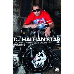 DJ Haitian Star - Dropping Rhymes on Drums Mixtape
