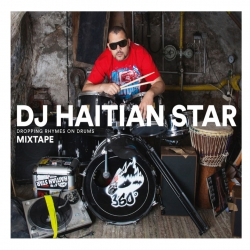 DJ Haitian Star - Dropping Rhymes on Drums Mixtape CD
