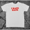 I Hate Hate T-Shirt white