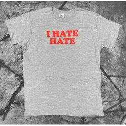 I Hate Hate T-Shirt grey