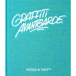 GRAFFITI AVANTGARDE - MOSES & TAPS