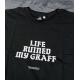 MTN LIFE RUINED MY GRAFF T-Shirt black
