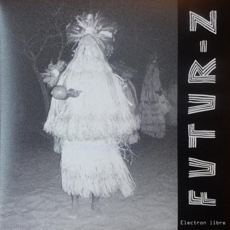 """FUTUR-Z Electron Libre 7"""" Vinyl"""