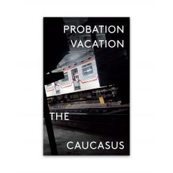 Probation Vacation: The Caucasus Zine