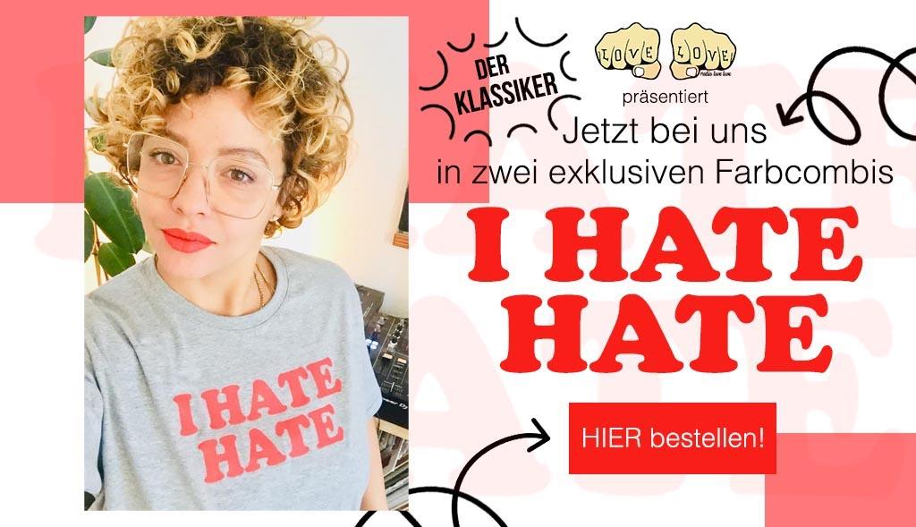 I HATE HATE T-Shirt jetzt online kaufen bei Dedicated online bestellen!